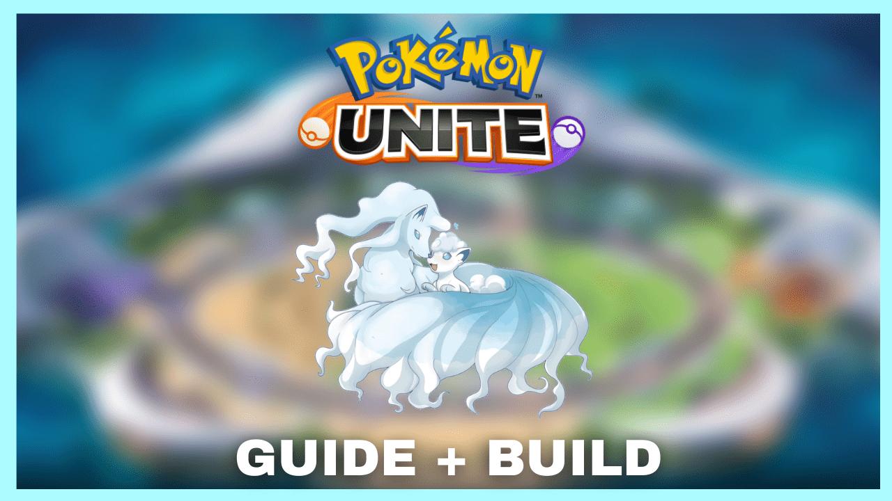 Pokemon Unite Alolan Ninetales Build and Guide
